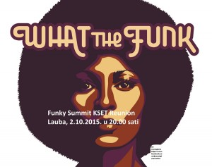 "Funky Summit Kset Reunion – ""What The Funk!"""